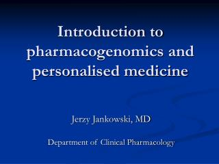 Introduction to pharmacogenomics and personalised medicine