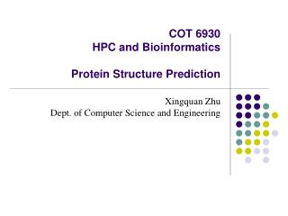 COT 6930 HPC and Bioinformatics Protein Structure Prediction
