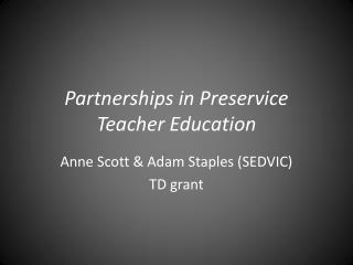 Partnerships in Preservice Teacher Education