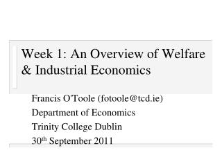 Week 1: An Overview of Welfare & Industrial Economics