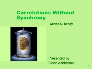 Correlations Without Synchrony