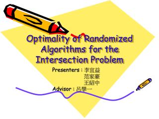 Optimality of Randomized Algorithms for the Intersection Problem