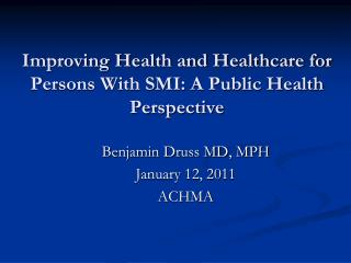 Improving Health and Healthcare for Persons With SMI: A Public Health Perspective