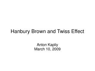 Hanbury Brown and Twiss Effect