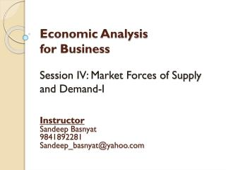 Economic Analysis  for Business Session IV: Market Forces of Supply and Demand-I