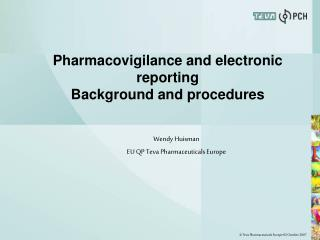 Pharmacovigilance and electronic reporting Background and procedures