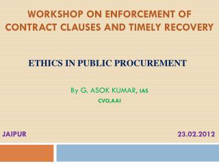 WORKSHOP on ENFORCEMENT OF CONTRACT CLAUSES and timely recovery