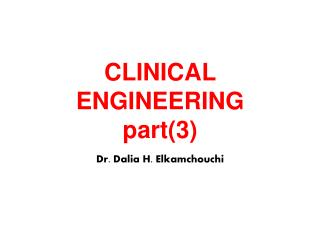 CLINICAL ENGINEERING part(3)