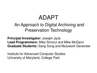 ADAPT An Approach to Digital Archiving and Preservation Technology