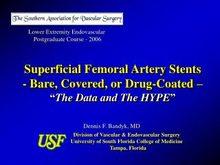 "Superficial Femoral Artery Stents - Bare, Covered, or Drug-Coated –  "" The Data and The HYPE """