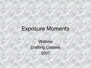 Exposure Moments