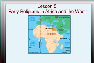 Lesson 5 Early Religions in Africa and the West
