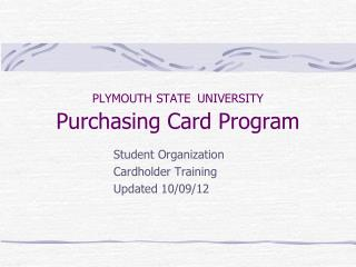 PLYMOUTH STATE UNIVERSITY Purchasing Card Program