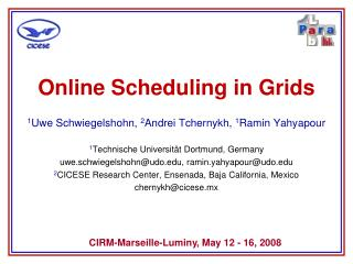 Online Scheduling in Grids