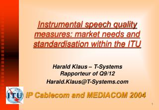 Instrumental speech quality measures: market needs and standardisation within the ITU