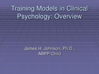 Training Models in Clinical Psychology: Overview