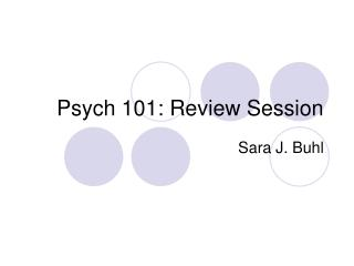 Psych 101: Review Session