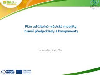Plán udržitelné městské mobility: hlavní předpoklady a komponenty