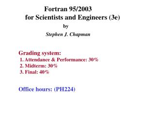 Fortran 95/2003   for Scientists and Engineers (3e)  by Stephen J. Chapman