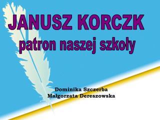 JANUSZ KORCZK