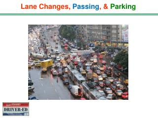 Lane Changes,  Passing , &  Parking