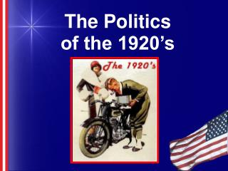 The Politics  of the 1920's