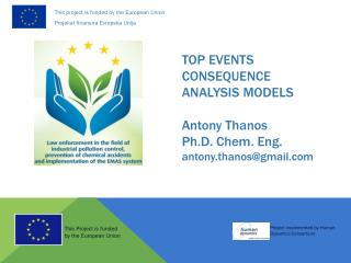 TOP EVENTS CONSEQUENCE ANALYSIS MODELS  Antony Thanos Ph.D. Chem. Eng. antony.thanos@gmail