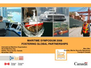 MARITIME SYMPOSIUM 2008 FOSTERING GLOBAL PARTNERSHIPS