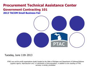 Procurement Technical Assistance Center Government Contracting 101 2013 TACOM Small Business Fair