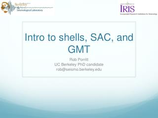 Intro to shells, SAC, and GMT
