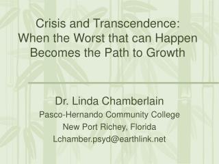 Crisis and Transcendence:  When the Worst that can Happen Becomes the Path to Growth