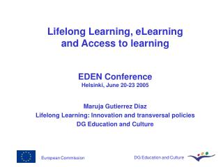 Lifelong Learning, eLearning  and Access  to learning EDEN Conference  Helsinki, June 20-23 2005