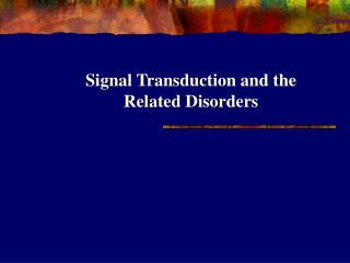 Signal Transduction and the Related Disorders