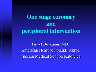One stage coronary  and  peripheral intervention