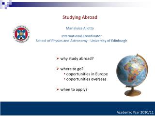 why study abroad?  where to go?  opportunities in Europe  opportunities overseas  when to apply?