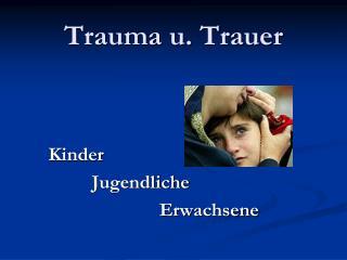 Trauma u. Trauer