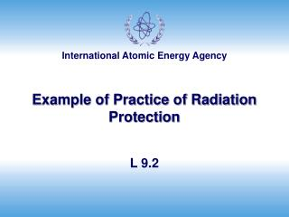 Example of Practice of Radiation Protection
