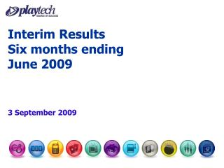 Interim Results Six months ending June 2009