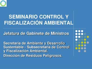 SEMINARIO  CONTROL Y FISCALIZACIÓN AMBIENTAL