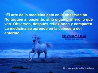 Sir William Osler decía a sus alumnos