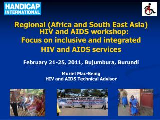 Regional (Africa and South East Asia) HIV and AIDS workshop:  Focus on inclusive and integrated