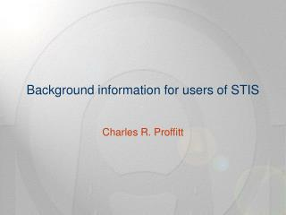 Background information for users of STIS