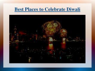 places to celebrate diwali