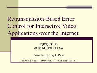 Retransmission-Based Error Control for Interactive Video Applications over the Internet