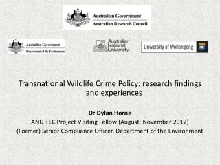 Transnational Wildlife Crime Policy: research findings and experiences Dr Dylan Horne