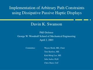 Implementation of Arbitrary Path Constraints using Dissipative Passive Haptic Displays