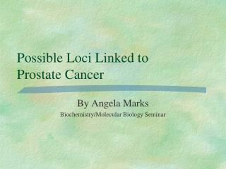 Possible Loci Linked to  Prostate Cancer
