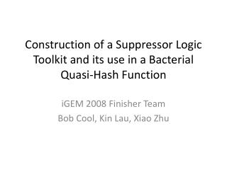 Construction of a Suppressor Logic Toolkit and its use in a Bacterial Quasi-Hash Function