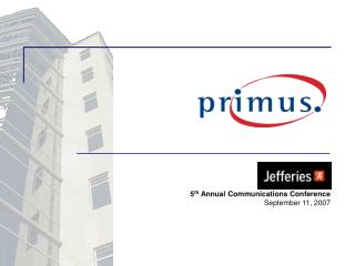 5 th Annual Communications Conference September 11, 2007