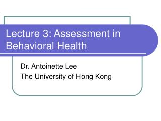 Lecture 3: Assessment in Behavioral Health